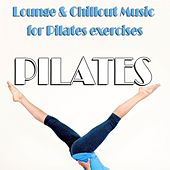 Pilates (Lounge & Chillout Music for Pilates Exercises) by Various Artists