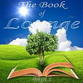 The Book of Lounge, Page 2 (Relaxing Chill Out and Lounge Essentials) by Various Artists
