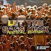 Let the Bass Kick - Festival Edition by Various Artists