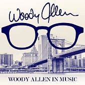 Woody Allen in Music (Remastered) by Various Artists