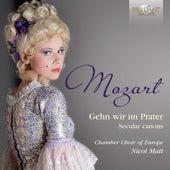 Mozart: Gehn wir im Prater, Secular Canons by Chamber Choir of Europe