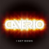 I Get Down by Cayerio