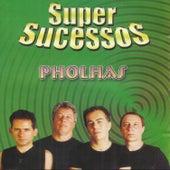Super Sucessos - Pholhas de Pholhas