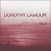 The Classic Years, Vol. 2 by Dorothy Lamour