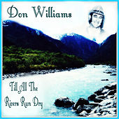 Till All the Rivers Run Dry by Don Williams