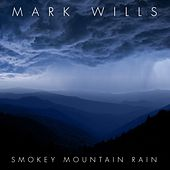 Smokey Mountain Rain de Mark Wills