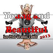 Young and Beautiful (Les Plus Grands Tubes 2013) von Various Artists