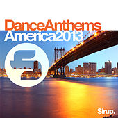 Sirup Dance Anthems «America 2013» de Various Artists