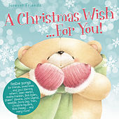 Forever Friends A Christmas Wish For You by Various Artists