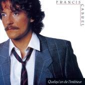 Quelqu'un de l'intérieur (Remastered) by Francis Cabrel