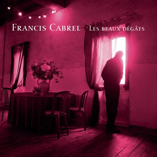 Les beaux dégâts (Remastered) by Francis Cabrel