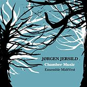 Jersild: Chamber Music by Various Artists