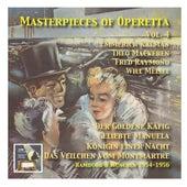 Masterpieces of Operetta, Vol. 4: Theo Mackeben, Will Meisel, Fred Raymond & Emmerich Kálmán von Various Artists