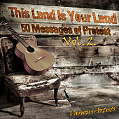 This Land Is Your Land, 50 Messages of Protest Vol. 2 by Various Artists