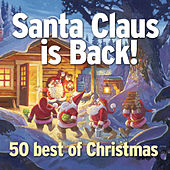 Santa Claus Is Back! (The Best of Christmas - 50 Tracks) by Various Artists