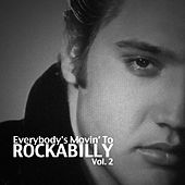 Everybody's Movin' to Rockabilly, Vol. 2 by Various Artists