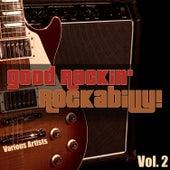 Good Rockin' Rockabilly!, Vol. 2 by Various Artists
