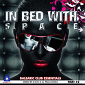 In Bed With Space Part12 - Balearic Club Essentials by Various Artists