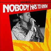 Nobody Has To Know - Single von Kranium