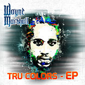 Tru Colors by Wayne Marshall