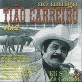 Ao Amigo Tião Carreiro, Vol 2 de Eli Silva e Zé Goiano
