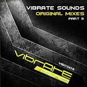 Vibrate Sounds - Original Mixes Part 3 - EP by Various Artists