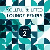Soulful and Lifted Lounge Pearls, Vol. 2 (A Great Collection of Groovy Lounge Traxx) by Various Artists