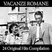 Vacanze Romane Compilation (24 Original Hits Compilation) by Various Artists