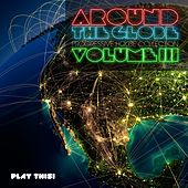 Around the Globe, Vol. 3 (Progressive House Collection) von Various Artists