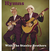 Hymns With The Stanley Brothers von The Stanley Brothers