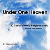 Under One Heaven (50 Tracks of World Religous Music - Choral & Instrumental) de Various Artists