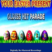 Your Easter Present - Oldies Hit Parade by Various Artists