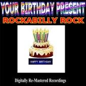 Your Birthday Present - Rockabilly Rock de Various Artists