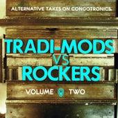 Tradi-Mods vs Rockers (Alternative Takes On Congotronics) (Vol.2) de Various Artists