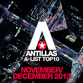 Antillas A-List Top 10 - November / December 2013 (Bonus Track Version) von Various Artists