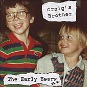The Early Years de Craig's Brother