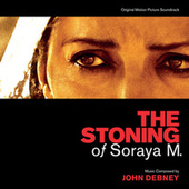 The Stoning Of Soraya M. by John Debney