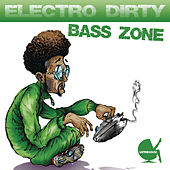 Electro Dirty Bass Zone by Various Artists