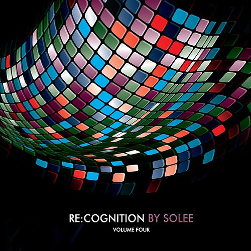Re:Cognition - By Solee, Vol. 4 (Compiled & Mixed By Solee) by Various Artists