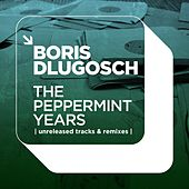 The Peppermint Years Unreleased Tracks & Remixes von Various Artists