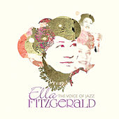 Ella Fitzgerald: The Voice Of Jazz by Ella Fitzgerald