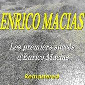 Les premiers succès d'Enrico Macias (Remastered) de Enrico Macias