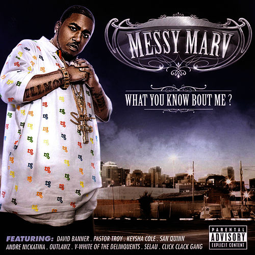 What You Know Bout Me? by Messy Marv