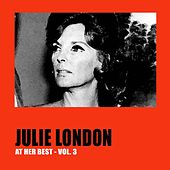 Julie London at Her Best, Vol. 3 by Julie London