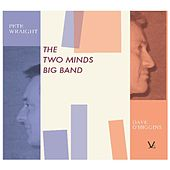 The Two Minds Big Band by Dave O'Higgins