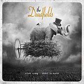 Often Wrong, Never in Doubt by The Deadfields