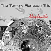 The Tommy Flanagan Trio: Moodsville de Tommy Flanagan Trio