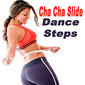 Cha Cha Slide Dance Steps (The Best Music for Aerobics, Pumpin' Cardio Power, Plyo, Exercise, Steps, Fitness Workout) von Various Artists