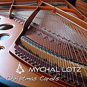 Christmas Carols by Mychal Lotz
