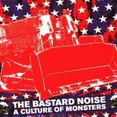 A Culture of Monsters von Bastard Noise